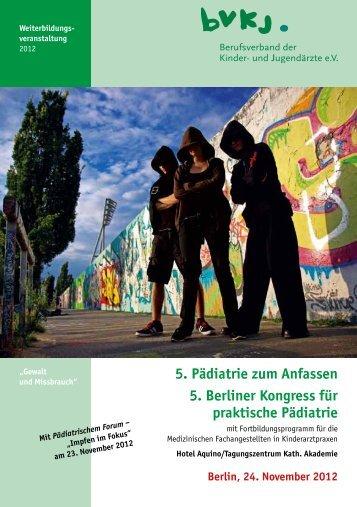 5. Pädiatrie zum Anfassen 5. Berliner Kongress ... - BVKJ Kongresse