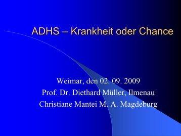 ADHS – Krankheit oder Chance - Thillm