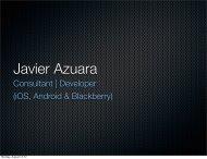 Consultant   Developer (iOS, Android & Blackberry) - Javier Azuara