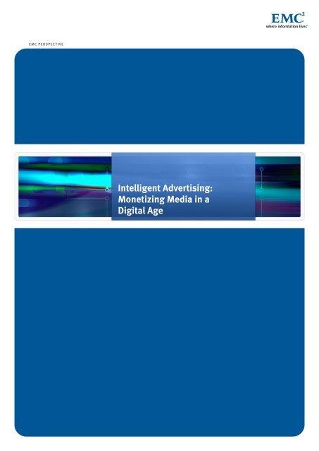Intelligent Advertising: Monetizing Media in a Digital Age - EMC