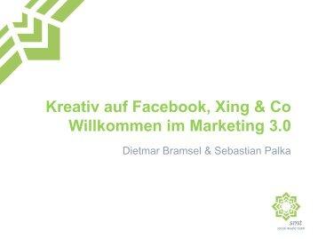 Kreativ auf Facebook, Xing & Co Willkommen im Marketing 3.0