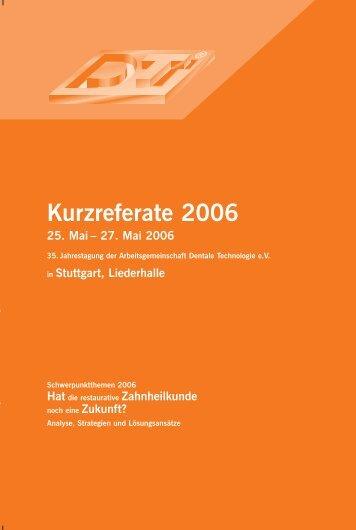 Kurzreferate 2006 - Arbeitsgemeinschaft Dentale Technologie eV