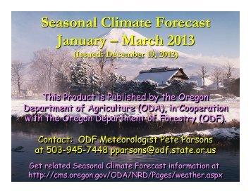 Seasonal Climate Forecast January – March 2013 - State of Oregon