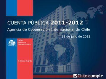 cuenta pública 2011-2012 - Agencia de Cooperación Internacional ...