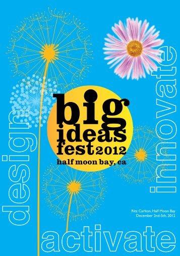 Ritz Carlton, Half Moon Bay December 2nd-5th, 2012 - Big Ideas Fest