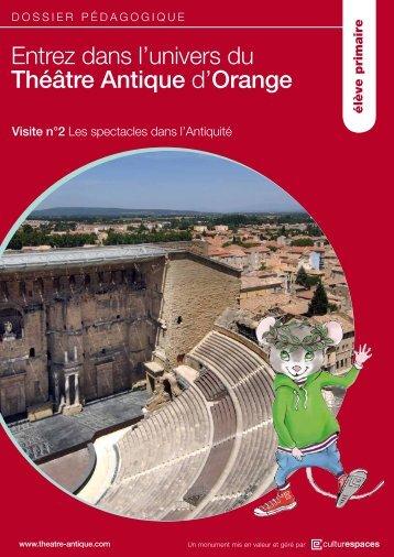 entrez dans l'univers du Théâtre Antique d'Orange