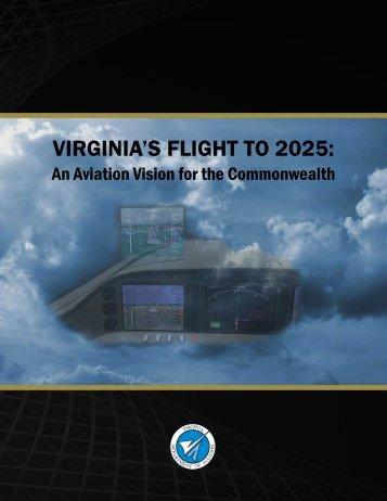 VIRGINIA'S FLIGHT TO 2025: - the Virginia Department of Aviation