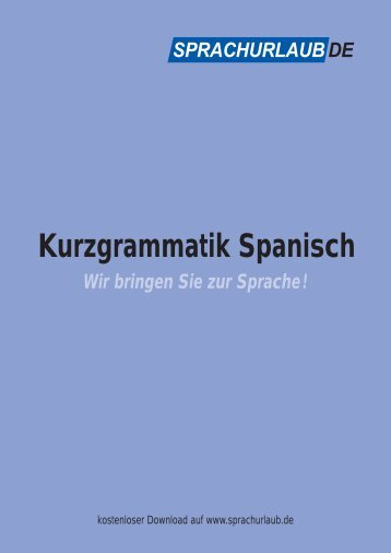 kurzgrammatik spanisch.indd - Sprachurlaub.de