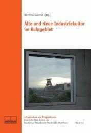 Bettina Günter (Hg.) Alte und Neue Industriekultur - Klartext Verlag