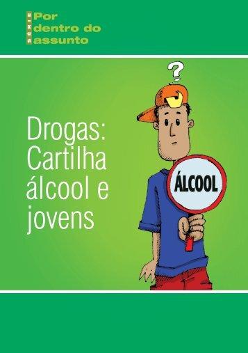 Drogas: Cartilha álcool e jovens - Coordenadoria Estadual Antidrogas