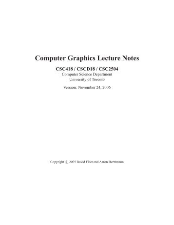 Computer Graphics Lecture Notes - University of Toronto Dynamic ...