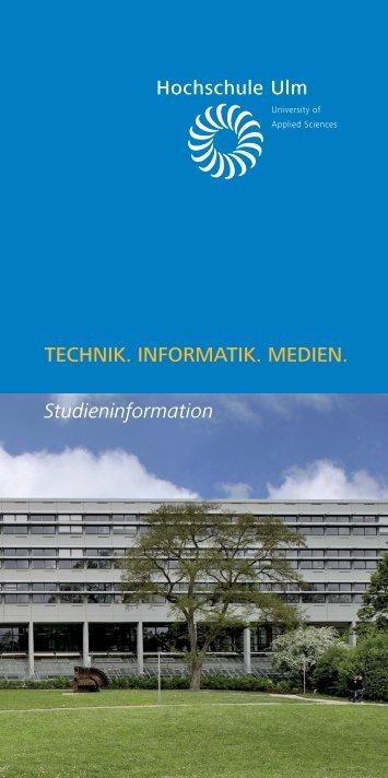 TECHNIK. INFORMATIK. MEDIEN ... - Hochschule Ulm