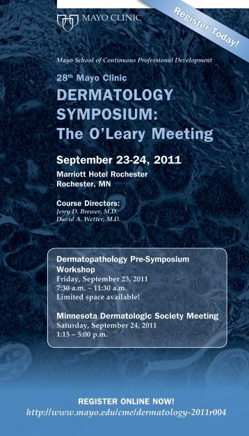 DERMaTOLOGy SyMpOSIuM: The O'Leary Meeting - Mayo Clinic