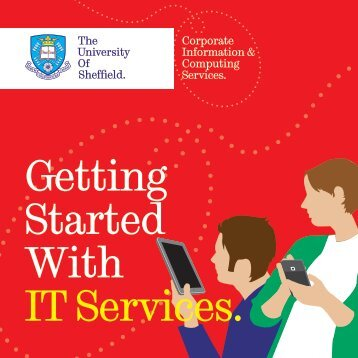 Getting Started With IT Services. - Cics - University of Sheffield