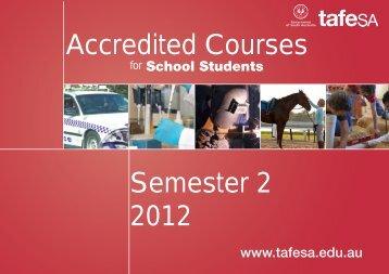 Semester 2 2012 Accredited Courses - TAFE SA