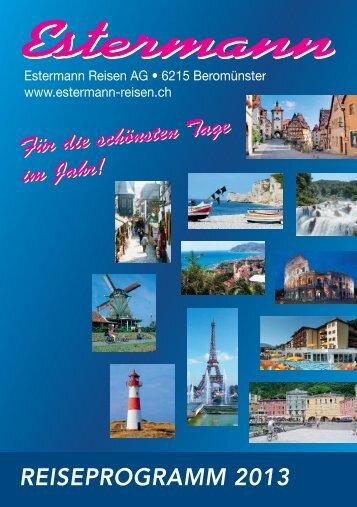 Entdecken Sie unser neues Reiseprogramm 2013 - Estermann Reisen