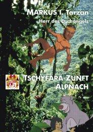 MARKUS I. Tarzan MARKUS I. Tarzan TSCHYFÄRÄ-ZUNFT ...
