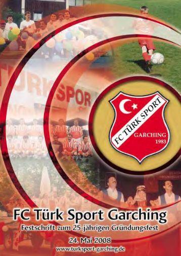 25 Jahre FC Türk Sport Garching. 1983-2008 - Stadtspiegel Verlag ...
