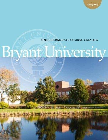this year's undergraduate course catalog. (.pdf) - Bryant University