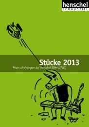 Stücke 2013 - henschel SCHAUSPIEL Theaterverlag Berlin GmbH