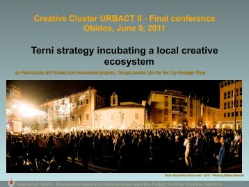 Terni Strategy Incubating a Local Creative Ecosystem - Urbact
