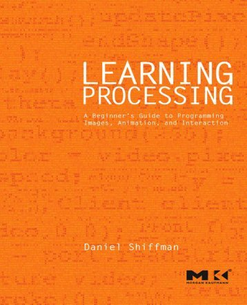 Learning Processing: A Beginner's Guide to Programming Images ...