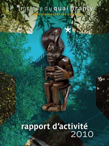 rapport d'activité 2010 (pdf - 12.7 M) - musée du quai Branly