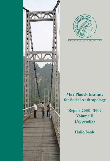 Max Planck Institute for Social Anthropology Report 2008 - 2009 ...