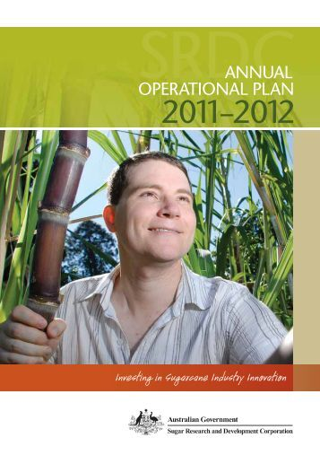 SRDC Annual Operational Plan 2011-2012 - Sugar Research and ...