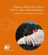 Johanna, Philip och Anthon behöver olika inlärningsmiljöer