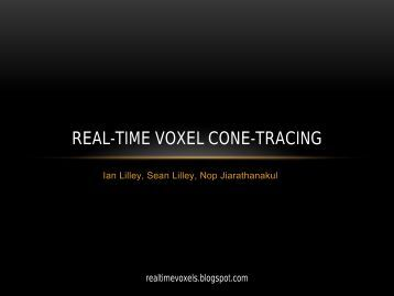 real-time voxel cone-tracing - CIS 565: GPU Programming and ...