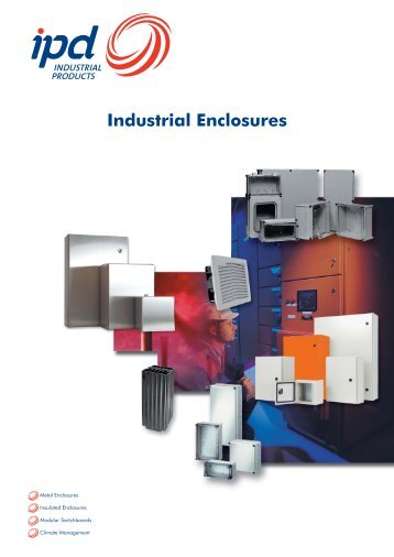 Industrial Enclosures Catalogue Oct 10 part 1.indd - IPD ...The