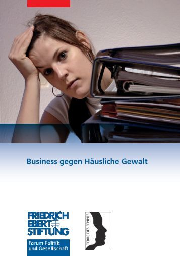 Business gegen Häusliche Gewalt - Bibliothek der Friedrich-Ebert ...