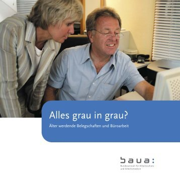 """Broschüre """"Alles grau in grau? - Ältere Arbeitnehmer und Büroarbeit"""""""