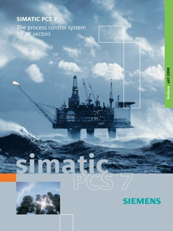 SIMATIC PCS 7 The process control system for all ... - Siemens, s.r.o.