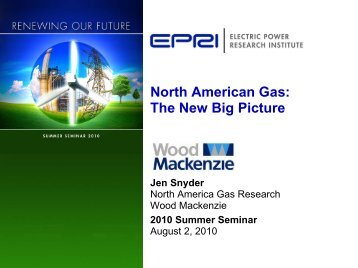 North American Gas: The New Big Picture - Electric Power Research ...