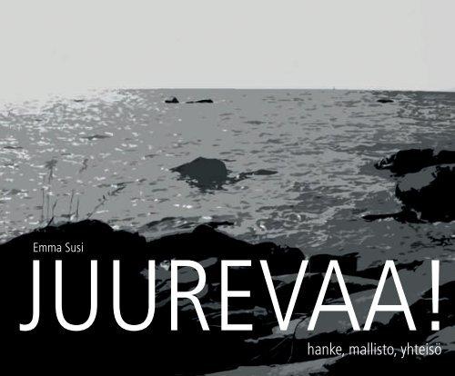 hanke, mallisto, yhteisö - JUUREVA
