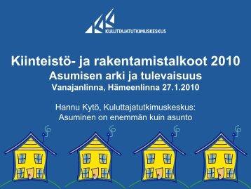Kiinteistö- ja rakentamistalkoot 2010 Asumisen arki ja tulevaisuus ...