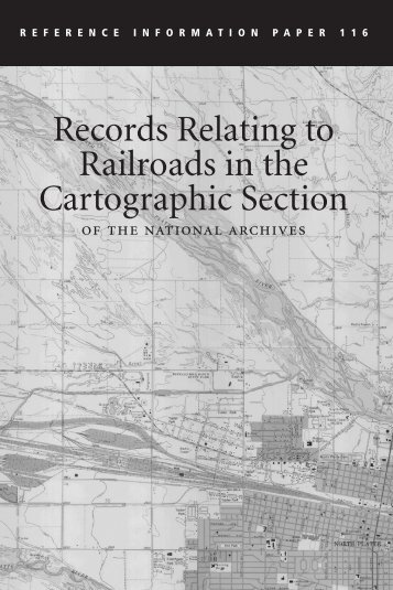 Records Relating to Railroads in the Cartographic Section - National ...