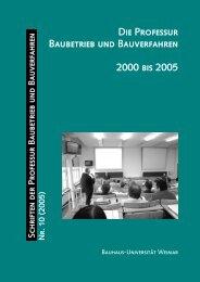 Die Professur Baubetrieb und Bauverfahren 2000 bis 2005 - OPuS ...