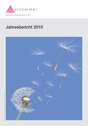 Jahresbericht 2010 (PDF) - Alzheimervereinigung Kanton Zürich