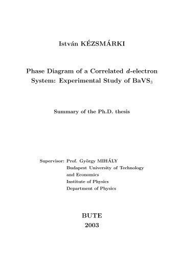 István K´EZSM´ARKI Phase Diagram of a Correlated d-electron ...