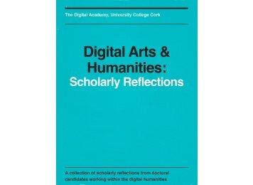Digital Arts & Humanities - Scholarly Reflections - James O'Sullivan