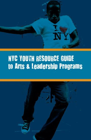 NYC YOUTH RESOURCE GUIDE to Arts ... - Downtown Art