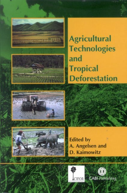 Agricultural technologies and tropical deforestation - Center for ...