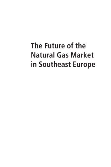 natural gas and the future of The future of oil and gas why we will still need oil and gas in gas will have to be transported from remote locations via pipelines or as liquefied natural gas.