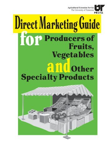 Direct Marketing Guide for Producers of Fruits, Vegetables and ...