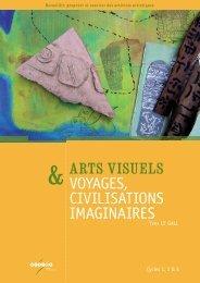 ARTS VISUELS VOYAGES, CIVILISATIONS IMAGINAIRES - CNDP