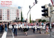 in fortbewegung TALK WALKs Kolloquium 16 ... - Atelier Latent