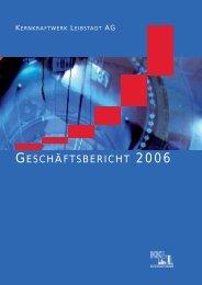 GESCHÄFTSBERICHT 2006 - Kernkraftwerk Leibstadt AG